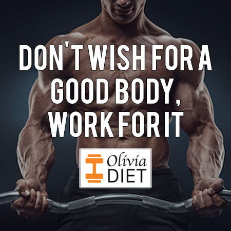 """Don't wish for a good body, work for it"""