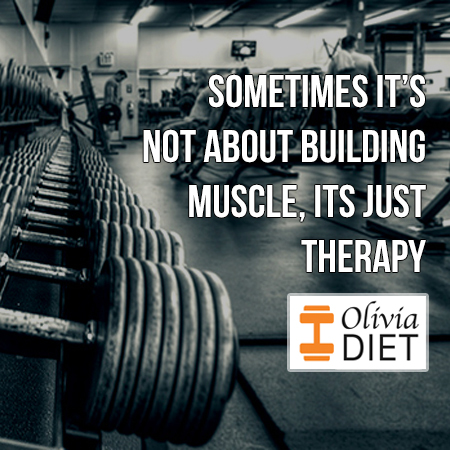 """Sometimes it's not about building muscle, its just therapy"""