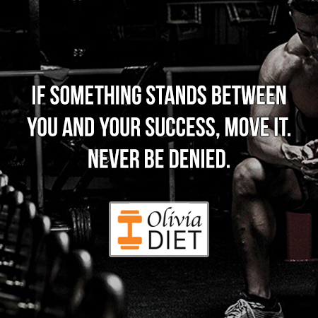"""If something stands between you and your success, move it. Never be denied."""