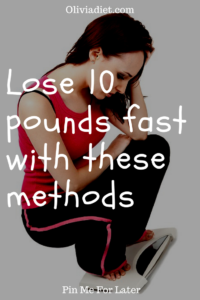 4 tips to lose 10 pounds fast