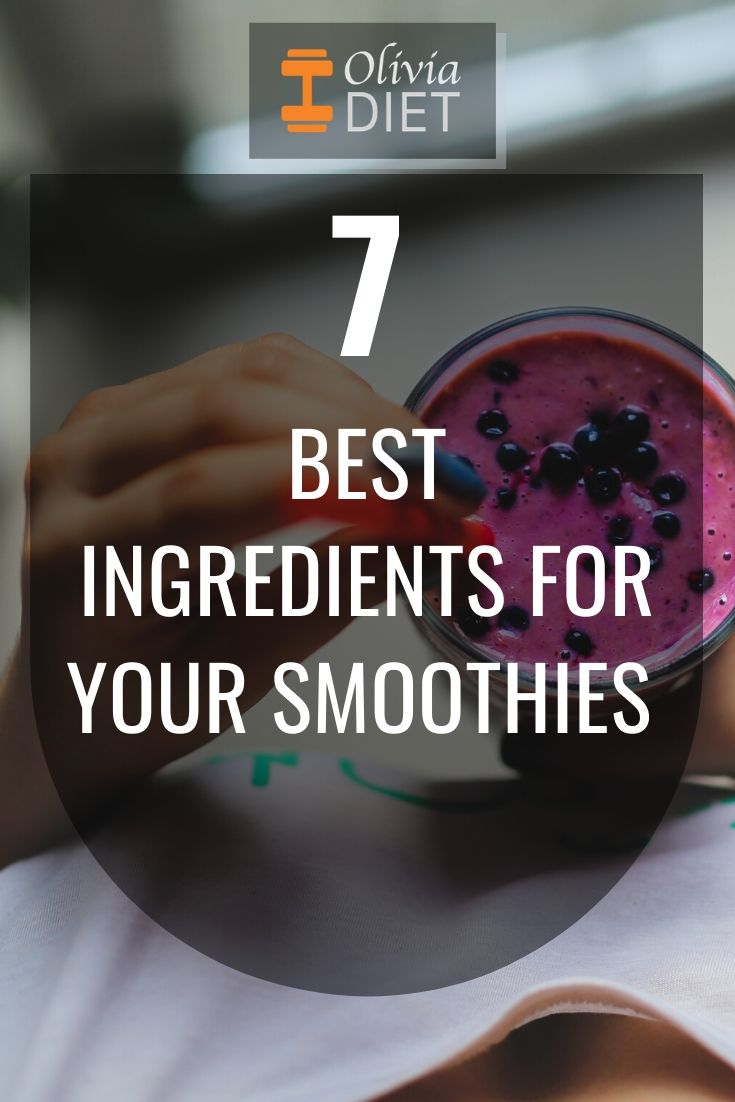 7 Best Ingredients For Your Smoothies